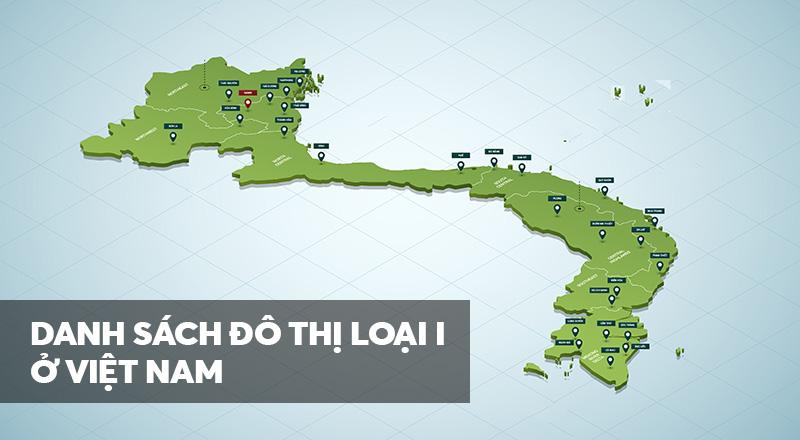 Danh sách đô thị loại 1 ở Việt Nam (cập nhật 2021)