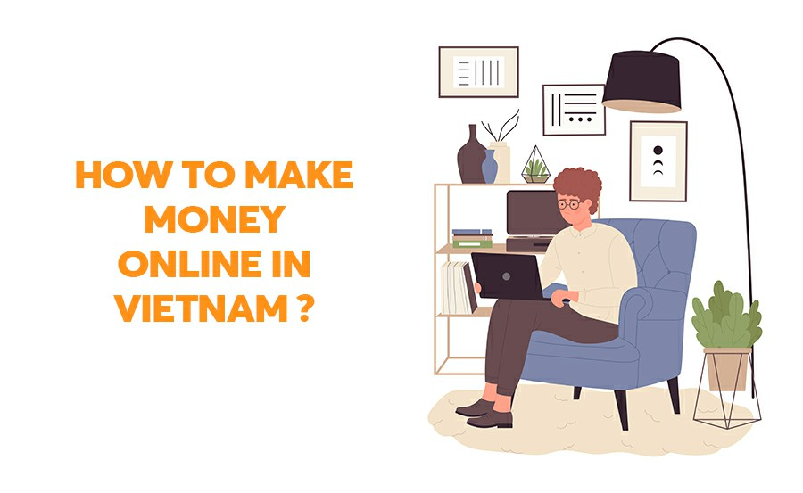 how to make money online in Vietnam
